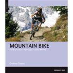 Mountain Bike - Tecniche, Manovre, Materiali Per La Pratica Della Mtb
